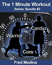 The 1 Minute Workout Series Bundle 2: Warrior, Cardio 2.0 & Core (English Edition)
