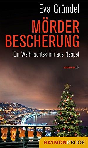 mrderbescherung-ein-weihnachtskrimi-aus-neapel-reisekrimis-mit-elena-martell-2