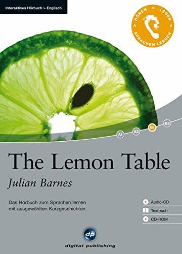 The Lemon Table: Das Hörbuch zum Sprachen lernen.mit ausgewählten Kurzgeschichten / Audio-CD + Textbuch + CD-ROM (Interaktives Hörbuch Englisch)