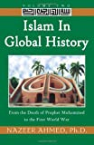 Islam in Global History: From the Death of Prophet Muhammed to the First World War: 2