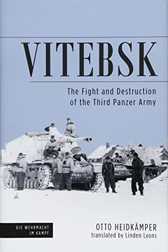 Vitebsk: The Fight and Destruction of the 3rd Panzer Army (Die Wehrmacht im Kampf) por Linden Lyons