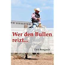 Wer den Bullen reizt... (Western-Reihe 'Die Al Wolfson-Chroniken' 5)