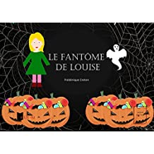 Le fantôme de Louise (French Edition)