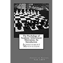 The Psychology of Academic Achievement Motivation: An Introduction (English Edition)
