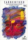 Cover of: Farbenfroh: Geistliche Lieder für die verschiedenen Anlässe des Kirchenjahres, Gospels und Spirituals für Frauenchöre. Band 1. Frauenchöre. Chorpartitur. |
