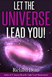 Let The Universe Lead You! (English Edition)