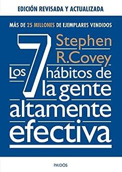 Los 7 hábitos de la gente altamente efectiva. Ed. revisada y actualizada de [Covey, Stephen R.]