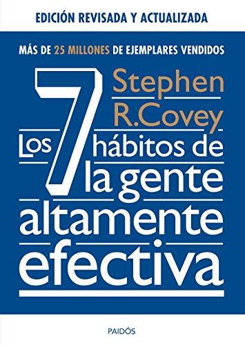 Los 7 hábitos de la gente altamente efectiva. Ed. revisada y actualizada por Stephen R. Covey