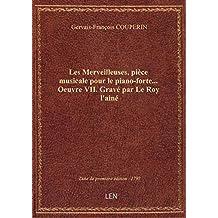 Les Merveilleuses, pièce musicale pour le piano-forte... Oeuvre VII. Gravé par Le Roy l'ainé