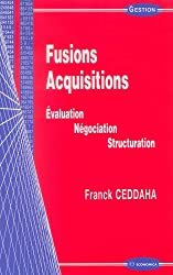 Fusion-acquisition : Evaluation, négociation, structuration