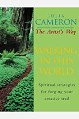 Walking In This World: Spiritual strategies for forging your creative trail Paperback