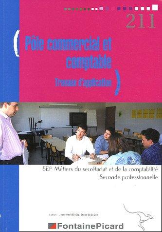 Pôle commercial et comptable BEP Métiers du secrétariat et de la comptabilité 2e Professionnelle