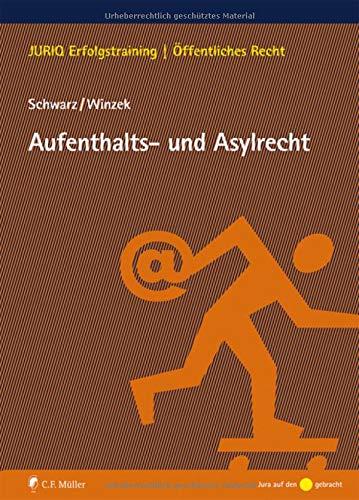 Aufenthalts- und Asylrecht (JURIQ Erfolgstraining)