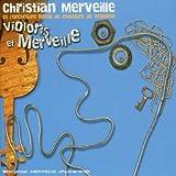 Violons et Merveille | Merveille, Christian (1949-....)