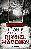 'Dunkelmädchen: Psychothriller' von 'Leonie Haubrich'