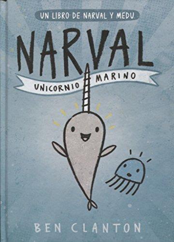 Narval. Unicornio Marino (Juventud Cómic) por Ben Clanton