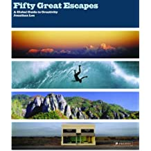 Fifty Great Escapes: A Global Guide to Creativity