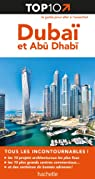 Top 10 Dubaï et Abu Dhabi par Guide Top 10