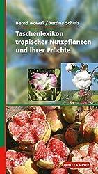 Taschenlexikon tropischer Nutzpflanzen und ihrer Früchte