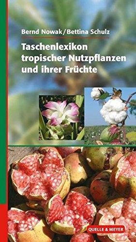 Taschenlexikon tropischer Nutzpflanzen und ihrer Früchte -