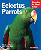 Eclectus Parrots (Pet Owner's Manual)