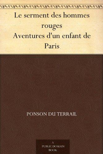 Couverture du livre Le serment des hommes rouges Aventures d'un enfant de Paris
