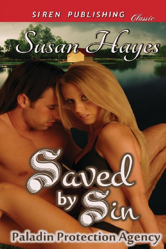 Saved by Sin [Paladin Protection Agency 1] (Siren Publishing Classic)