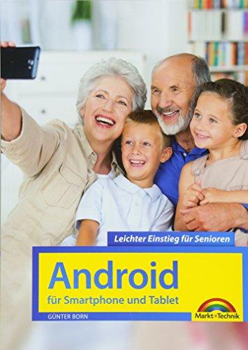 Android für Smartphones & Tablets - Leichter Einstieg für Senioren - die verständliche Anleitung - 2. aktualisierte Auflage des Bestsellers - komplett in Farbe (Handy-android-an&t)