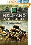 Helmand Mission: With 1st Royal Irish...