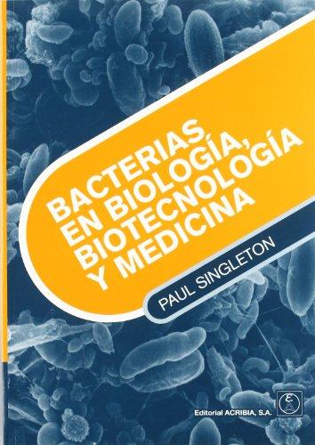 Bacterias en biología, biotecnología y medicina por Paul Singleton