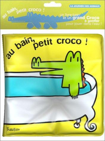 Au bain petit croco ! (Livre de bain + un grand croco à gonfler)