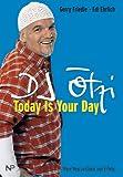 DJ Ötzi - Today Is Your Day. Mein Weg zu Glück und Erfolg