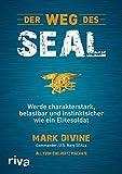 Der Weg des SEAL: Werde charakterstark, belastbar und instinktsicher wie ein Elitesoldat Bild