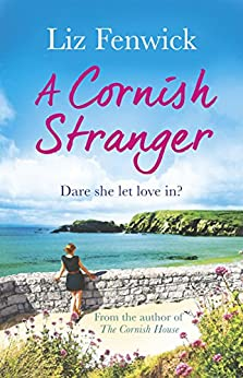 A Cornish Stranger: A page-turning summer read full of mystery and romance by [Fenwick, Liz]