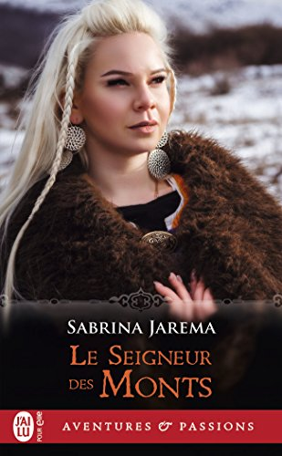 Le Seigneur des Monts (J'ai lu Aventures & Passions t. 12207) par Sabrina Jarema