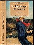 LA REPUBLIQUE DE L'AMOUR - COLLECTION RIVAGES POCHE / BIBLIOTHEQUE ETRANGERE N°160