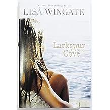 Larkspur Cove by Lisa Wingate (2011-08-02)