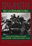 The Battle of the Bulge in Luxembourg: The Southern Flank, December 1944-January 1945: The Germans v. 1 (The Germans , Vol 1)