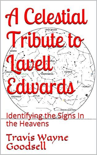 A Celestial Tribute to Lavell Edwards: Identifying the Signs In the Heavens (English Edition)