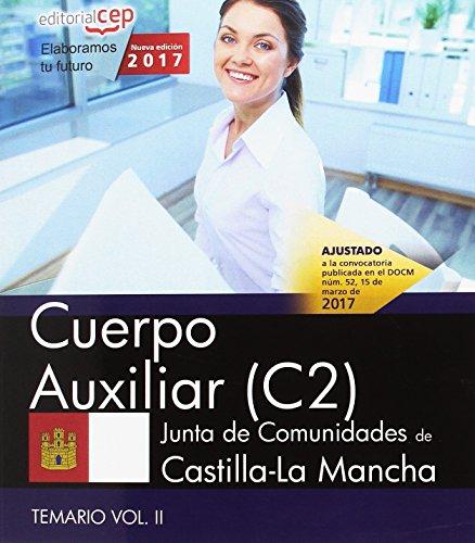 Cuerpo Auxiliar (C2). Junta de Comunidades de Castilla-La Mancha. Temario. Vol. II