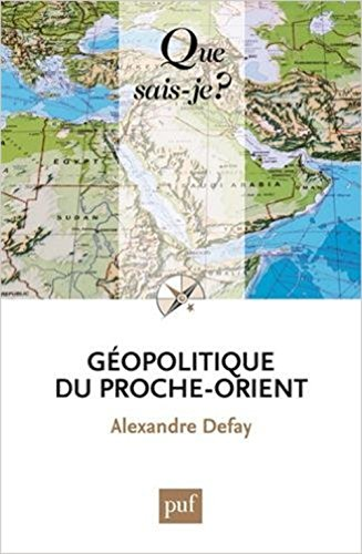 Géopolitique du Proche-Orient par Alexandre Defay
