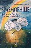 Spasmophilie. - Refuser la fatalité et trouver la sérénité