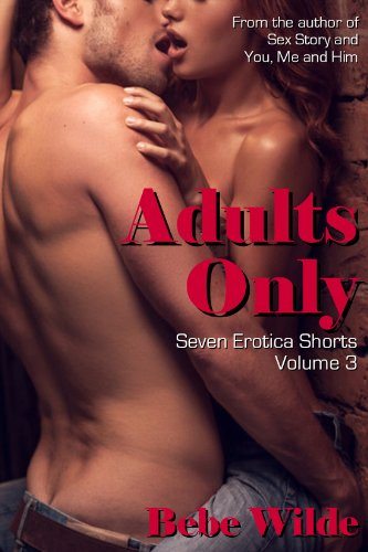 Adults Only Volume 3: Seven Erotica Shorts (Adults Only: Erotica Shorts) by