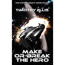 Make or Break the Hero (The Hunter Legacy Book 4)