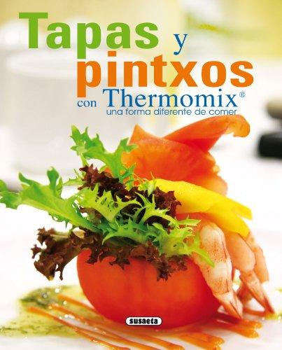Tapas Y Pintxos Con Thermomix. Una Forma Diferente De Comer (El Rincón Del Paladar) por Equipo Susaeta