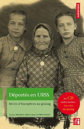 Déportés en URSS : Récits d'Européens au goulag (1CD audio)