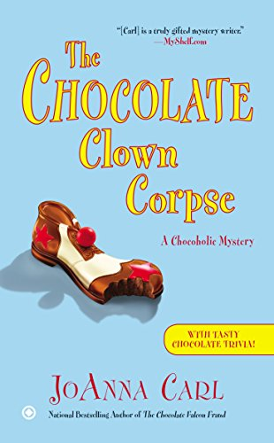 The Chocolate Clown Corpse (Chocoholic Mystery, Band 14)