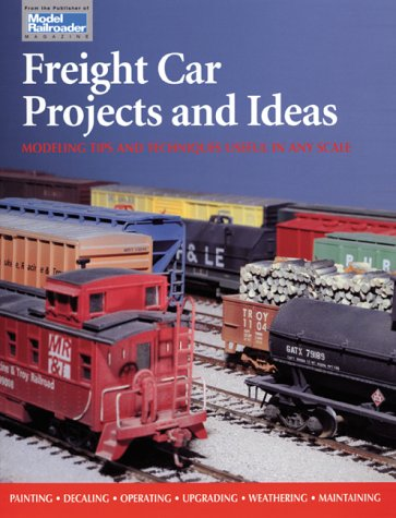 Freight Car Projects and Ideas (Model Railroader)