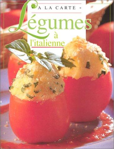 Délicieuses recettes italiennes de légumes par Collectif