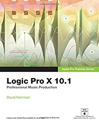Apple Pro Training Series: Logic Pro X 10.1: Professional Music Production by David Nahmani (2015-06-07)
